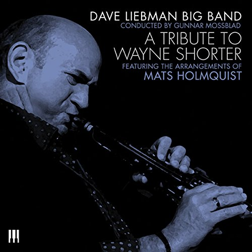 5 Stars from All About Jazz for Dave Liebman Big Band: A Tribute to Wayne Shorter