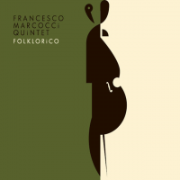 Latin Jazz Net Reviews the Francesco Marcocci Quintet's 'Folklorico'