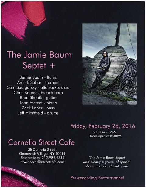 Jamie Baum Septet +, Cornelia Street Cafe, NYC, 2/26/16