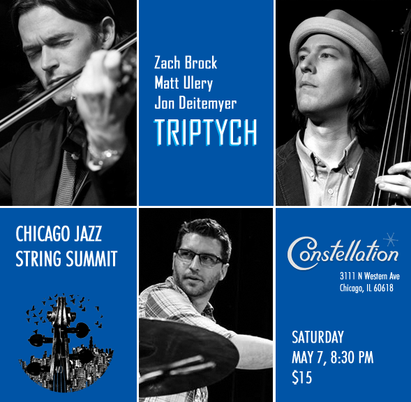 Triptych: Zach Brock, Matt Ulery, Jon Deitemyer live at the Chicago Jazz String Summit, 5/7