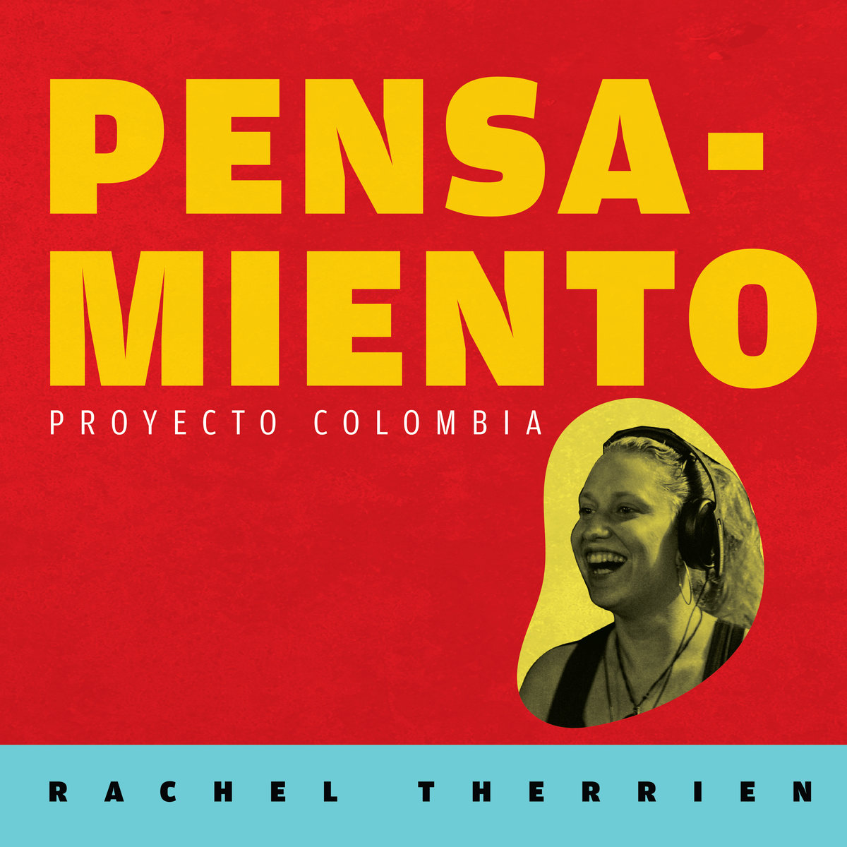 "Latin Jazz Network Features Rachel Therrien's ""Pensamiento: Proyecto Colombia"""