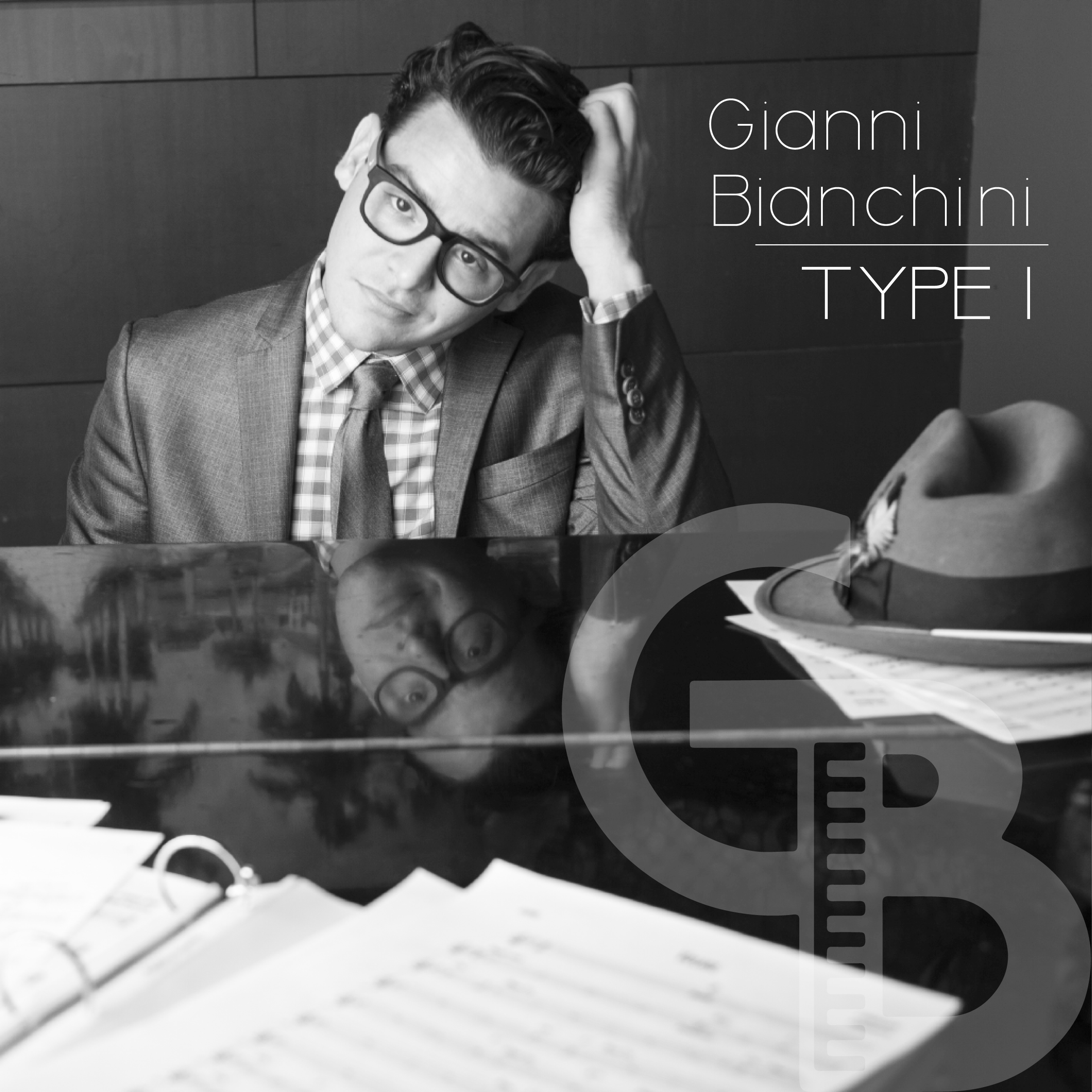 Vocalist/Pianist Gianni Bianchini To Release Debut Album 'Type I' February 21, 2017