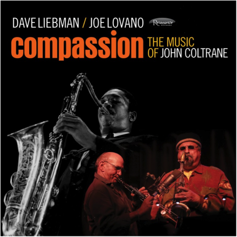 "Audiophile Audition Reviews Dave Liebman & Joe Lovano's ""Compassion: The Music of John Coltrane"""