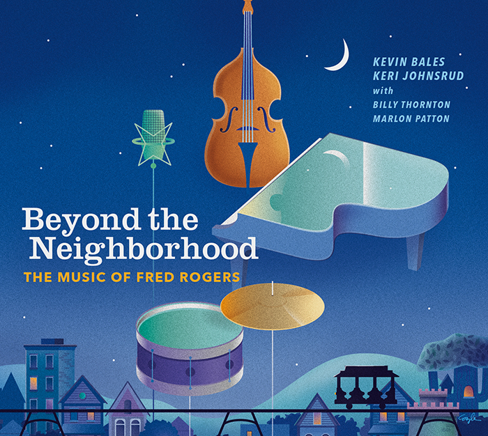 "REVIEW: Jazz Weekly Reviews Keri Johnsrud & Kevin Bales' ""Beyond the Neighborhood – The Music of Fred Rogers"""