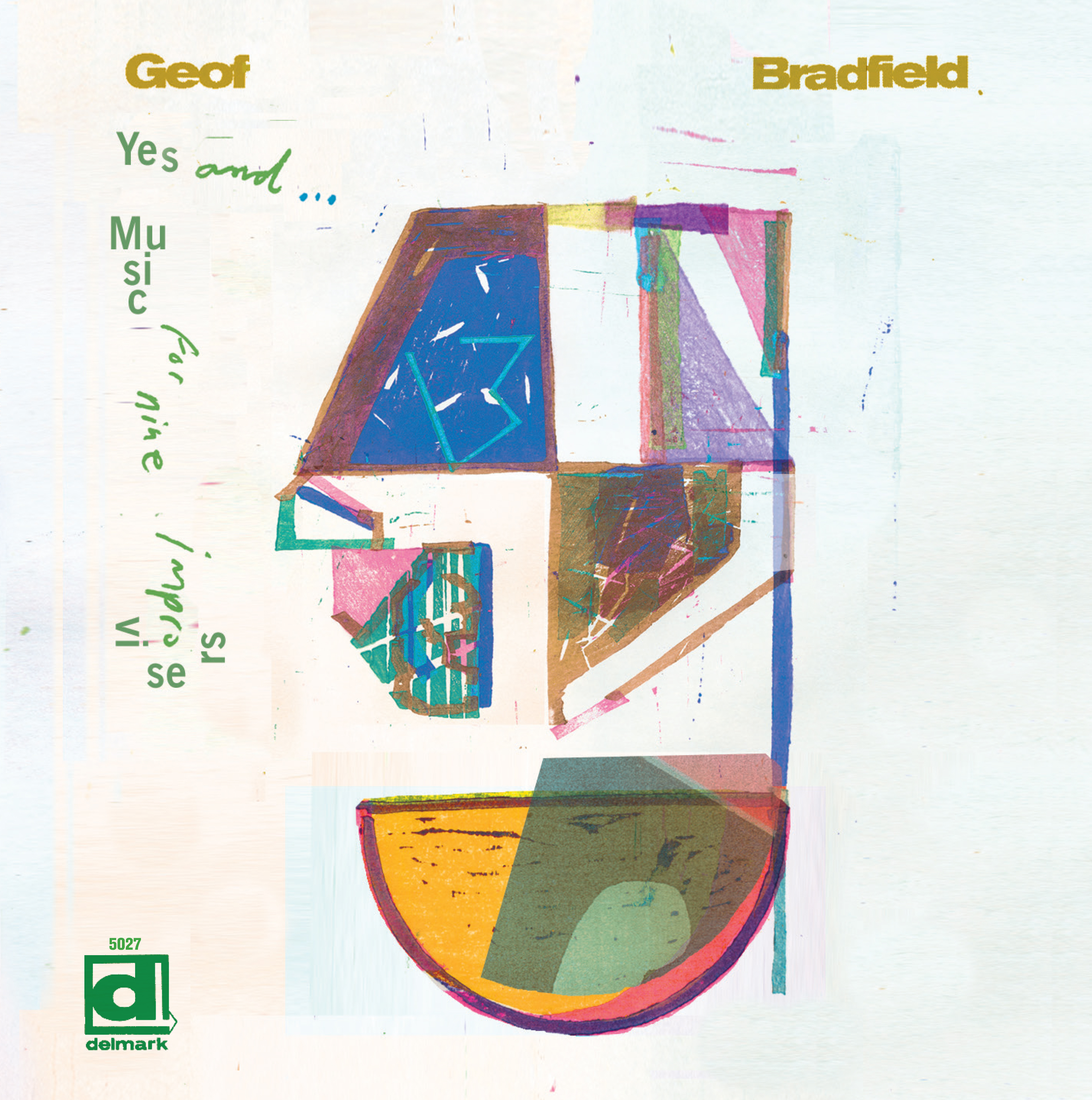 Saxophonist and Composer Geof Bradfield Announces the Release of his New Album Yes, and…Music For Nine Improvisers