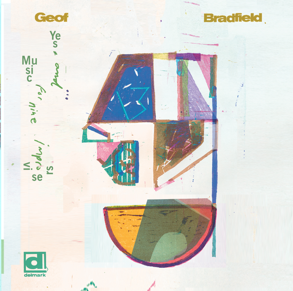 "REVIEW: Jazz Trail Reviews Geof Bradfield's ""Yes, and…Music For Nine Improvisers"""