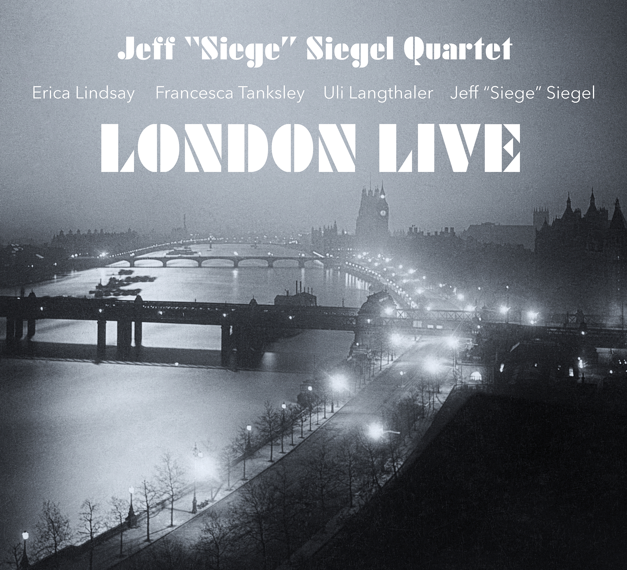 "NEW RELEASE: Jeff ""Siege"" Siegel Quartet to Release ""LONDON LIVE"" 9/6 on Artists Recording Collective"