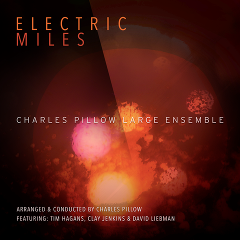 "LIVE: The Charles Pillow Large Ensemble to Celebrate ""Electric Miles"" at Dizzy's, NYC – 08/19/2019"