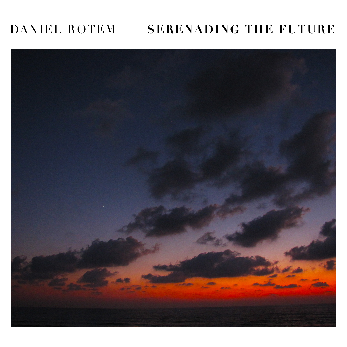 "OUT TODAY! Daniel Rotem's New Double Album ""Serenading the Future"""