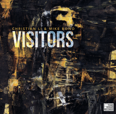 "OUT TODAY: Tone Rogue Records Presents Christian Li & Mike Bono's ""Visitors"""