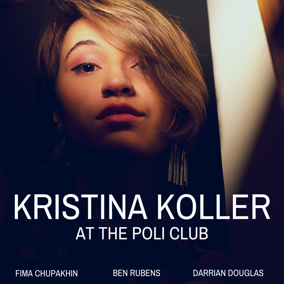 "NEW RELEASE: Vocalist Kristina Koller Announces New Live EP, ""At The Poli Club"" – Out January 18th, 2019"