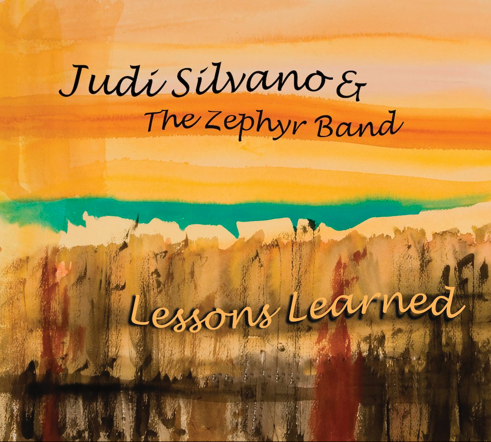 """REVIEW: Judi Silvano & the Zephyr Band: """"Lessons Learned"""""""