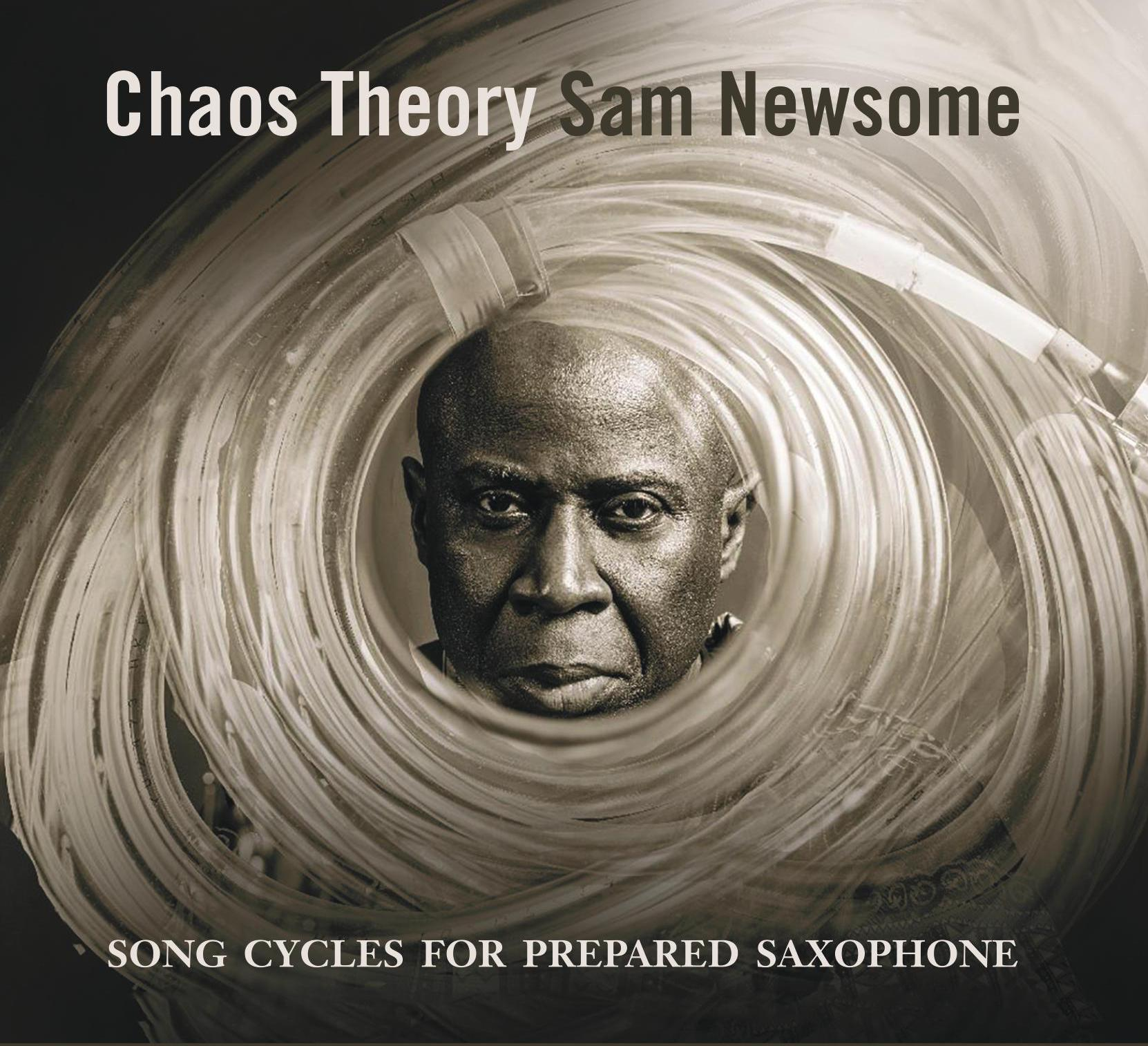 "OUT TODAY: Sam Newsome's ""Chaos Theory: Song Cycles for Prepared Saxophone"""