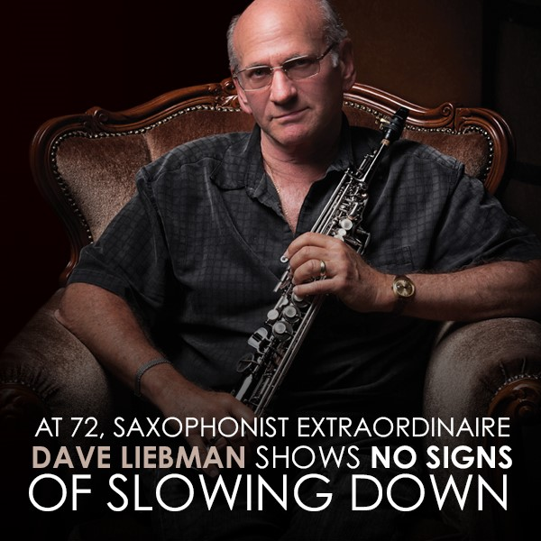 COVER STORY: Dave Liebman Profiled in Jazziz May Issue