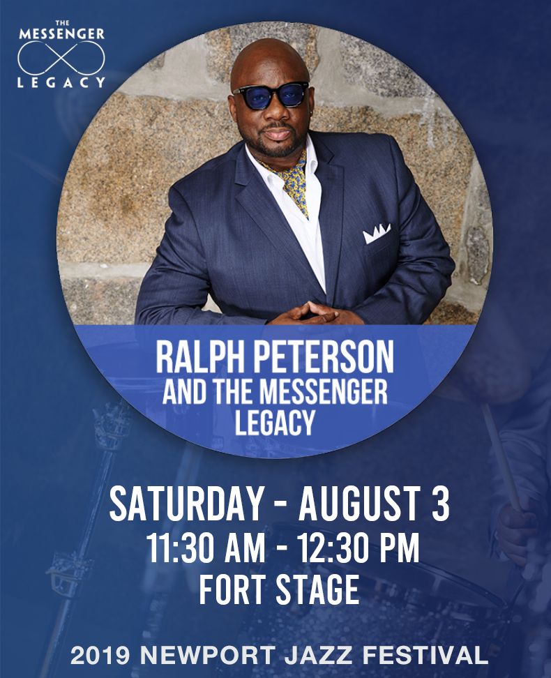The Legacy Continues with Ralph Peterson and the Messenger Legacy with Newport, New Dates and New Lineup!