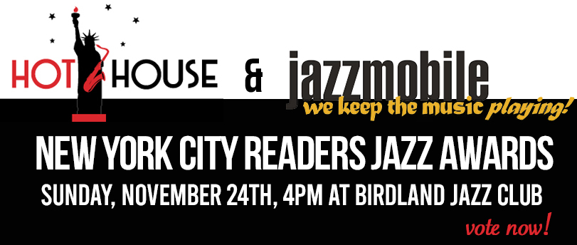 Hot House Magazine & Jazzmobile Present the 6th New York City Readers Jazz Awards