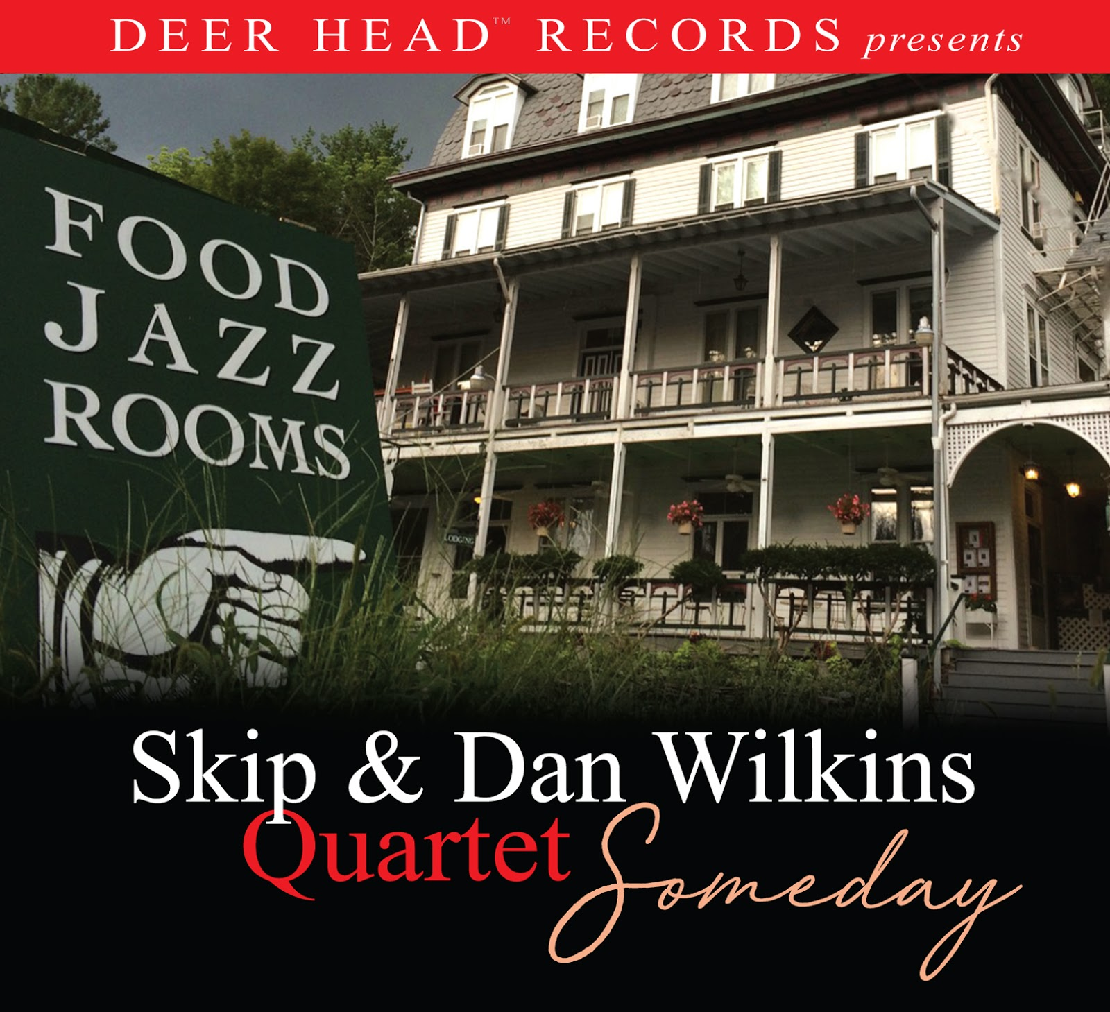 OUT NOW: Skip and Dan Wilkins Celebrate the Release of Quartet Recording 'Someday'