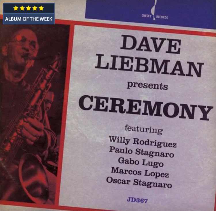 Latin Jazz Net Album of the Week: Ceremony f/ Dave Liebman
