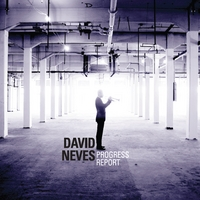 All About Jazz Review of 'Progress Report', Dave Neves