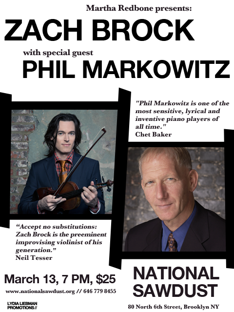 Zach Brock & Phil Markowitz at National Sawdust, Brooklyn NY March 13!