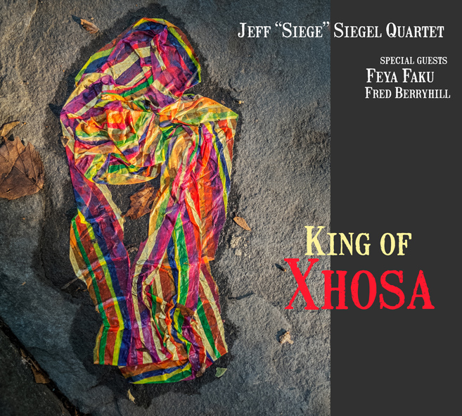 "Jeff ""Siege"" Siegel To Release New Album ""King of Xhosa"" 1/17/17"