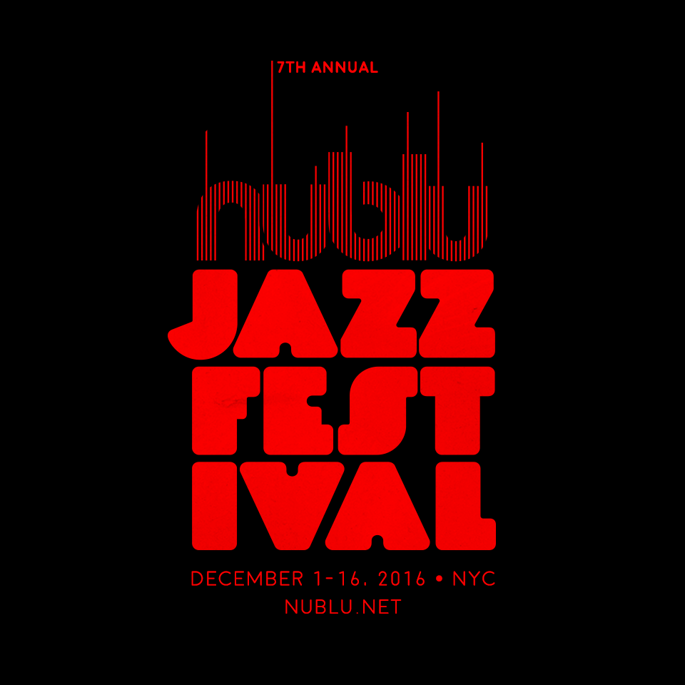 The 7th Annual NUBLU Jazz Festival Kicks Off in NYC!