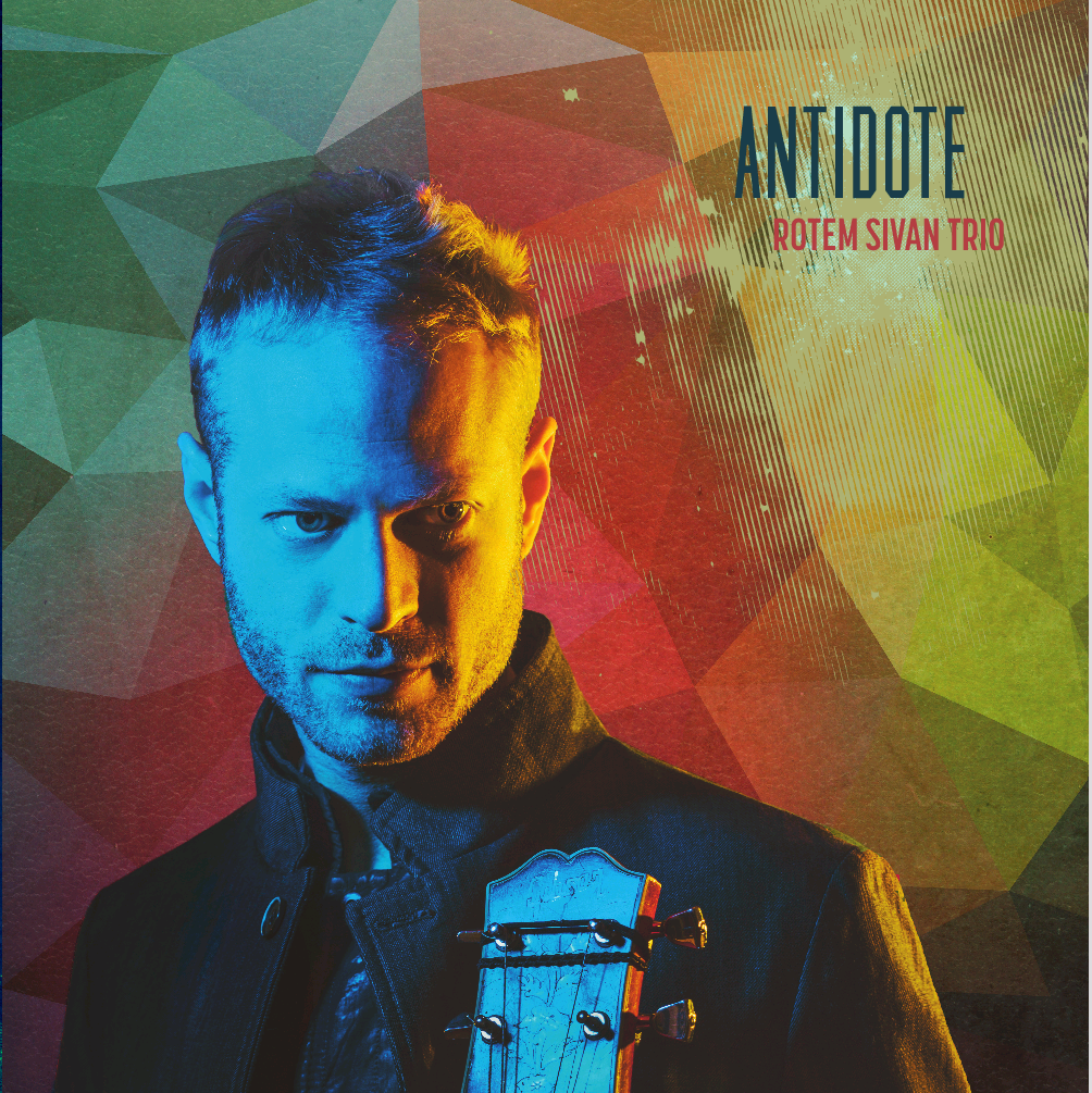 "Jazz Weekly Reviews Rotem Sivan's ""Antidote"""