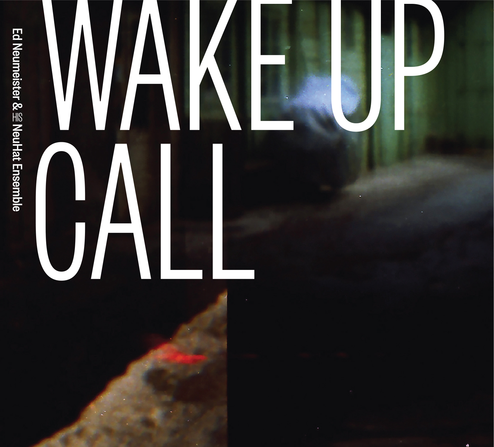 "Step Tempest Reviews Ed Neumeister's ""Wake Up Call"""