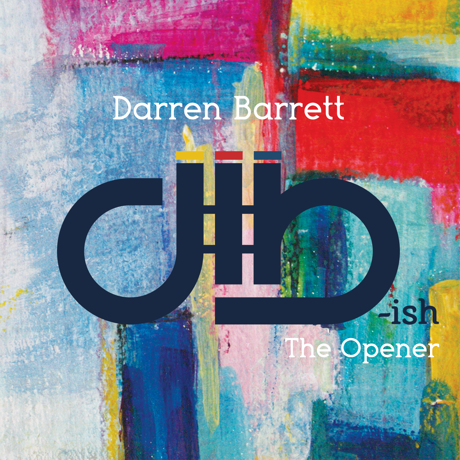 "Darren Barrett's dB-ish To Release ""The Opener"" 8/22"