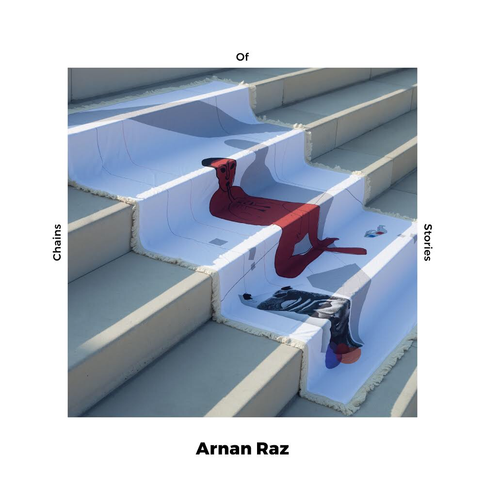 "Arnan Raz Announces Release of his New Album ""Chains of Stories"""