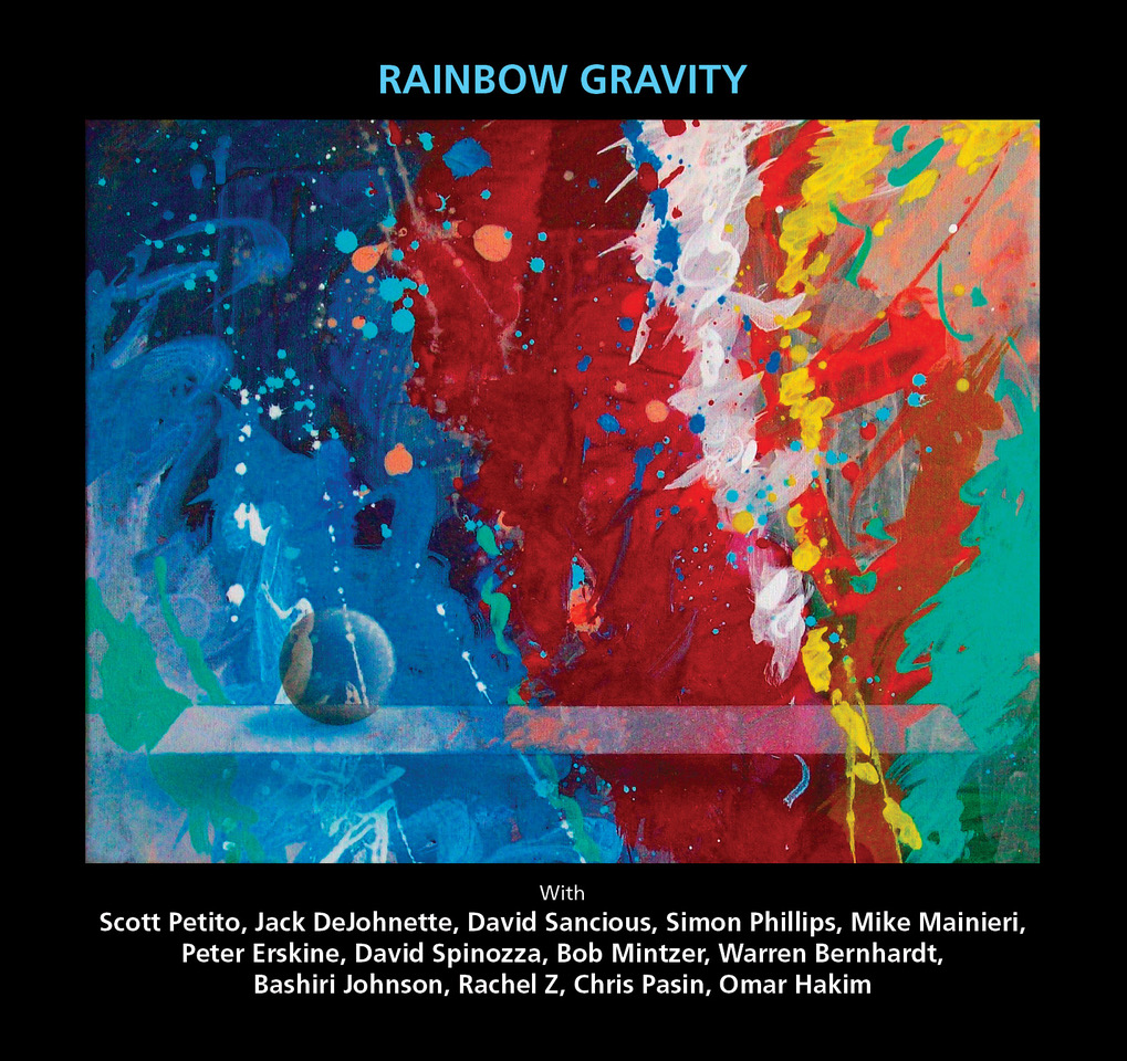 "OUT NOW! Scott Petito Releases his All-Star Album ""Rainbow Gravity"" TODAY! (Featuring Jack DeJohnette, Peter Erskine, Rachel Z)"