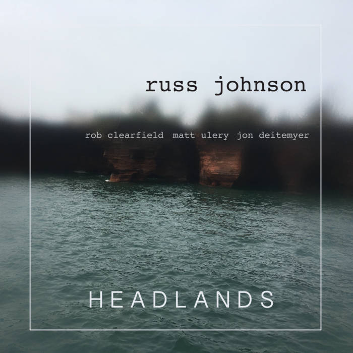 "REVIEW: Russ Johnson's ""Headlands"" (Woolgathering Records) Reviewed by Shepherd Express"