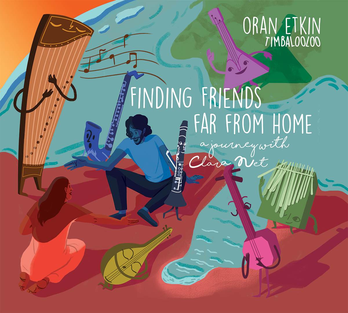 NEW RELEASE: Oran Etkin's Timbalooloo to Release 'Finding Friends Far from Home: A Journey With Clara Net' 8/30