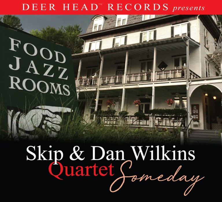 REVIEW: Skip and Dan Wilkins' Someday Review by Jersey Jazz