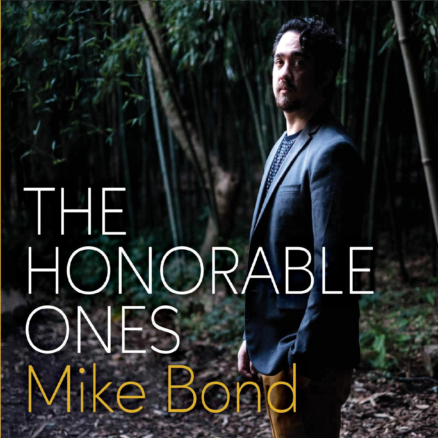 "NEW RELEASE: Mike Bond Announces Debut Album ""The Honorable Ones"", due out February 21"