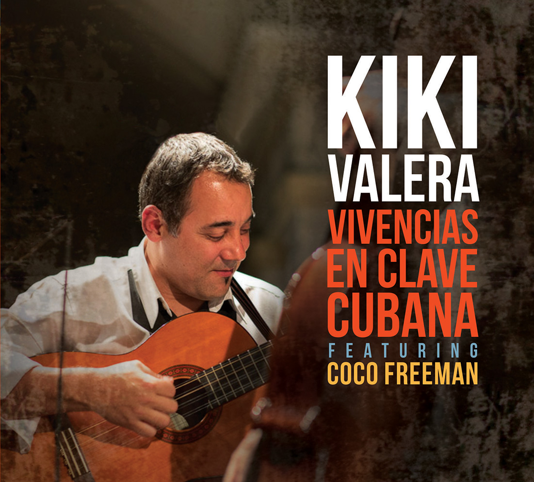 Kiki Valera's Debut Album Vivencias en Clave Cubana is Available Now on Origin Records