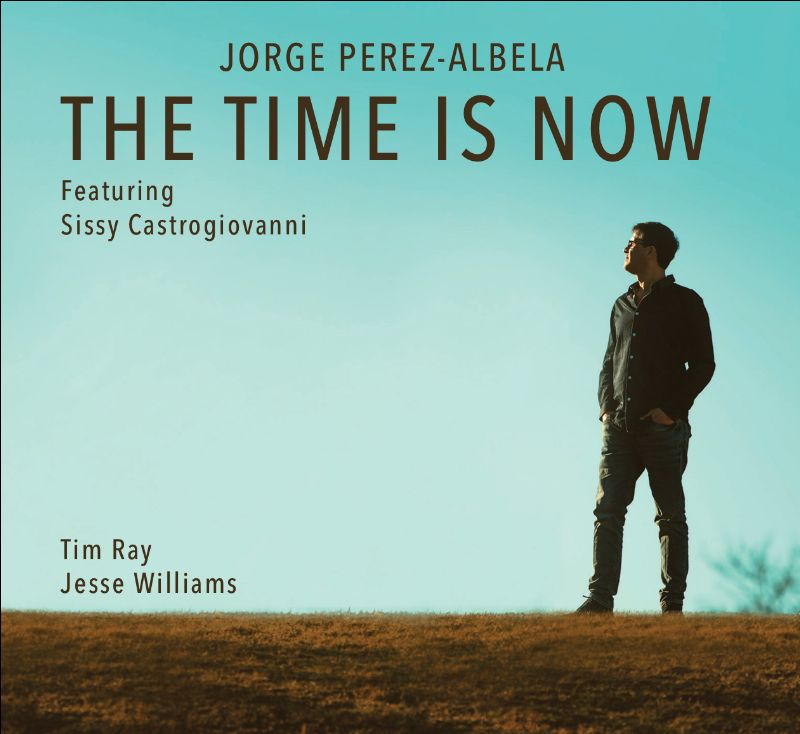 NEW RELEASE: Jorge Perez-Albela's THE TIME IS NOW is out July 10th!