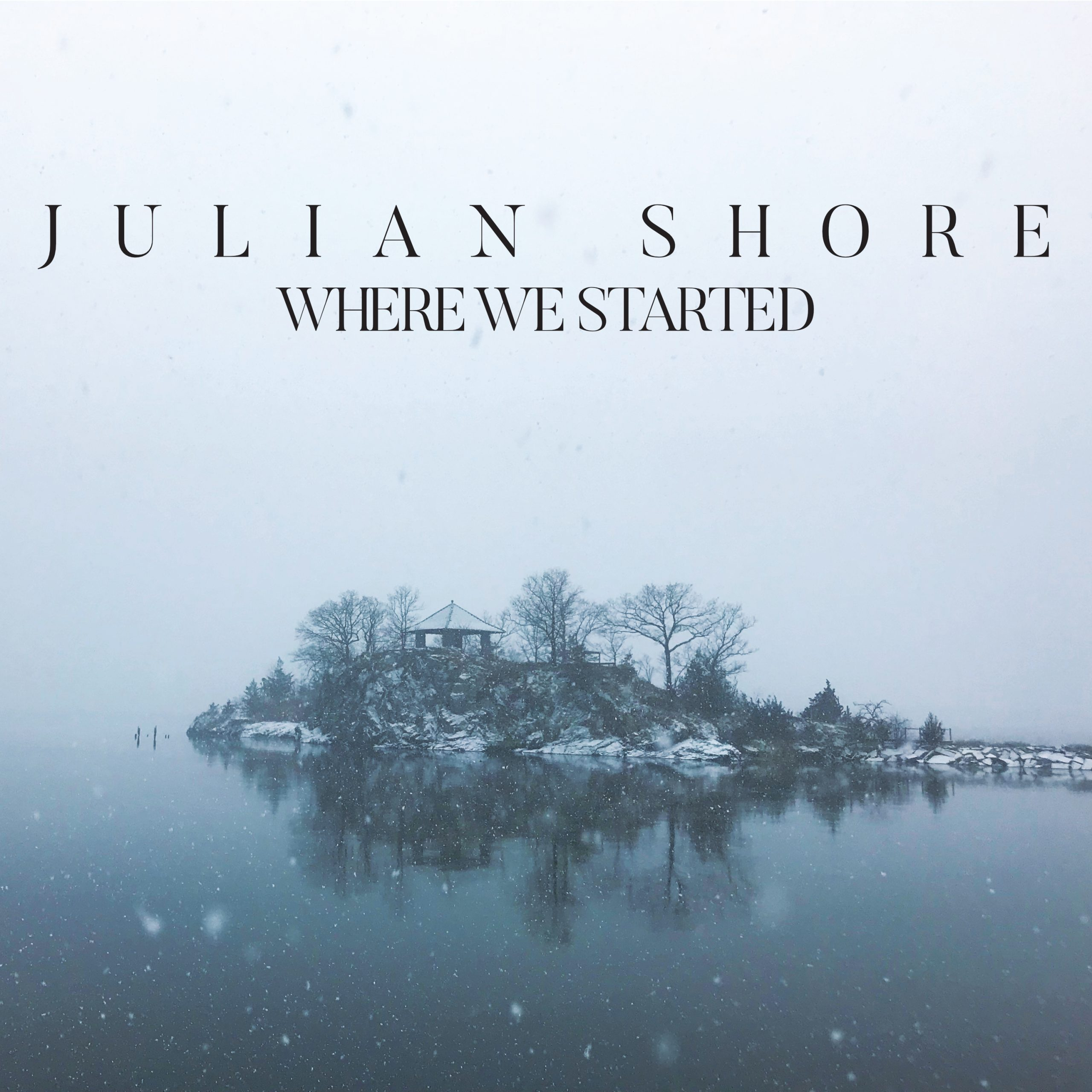 NEW RELEASE: Julian Shore's Third Album WHERE WE STARTED Drops July 3, 2020
