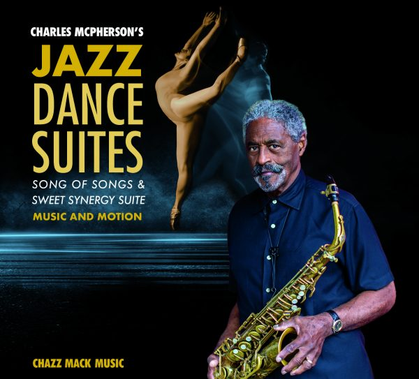 "REVIEW: Charles McPherson ""Jazz Dance Suites"" – London Jazz News"