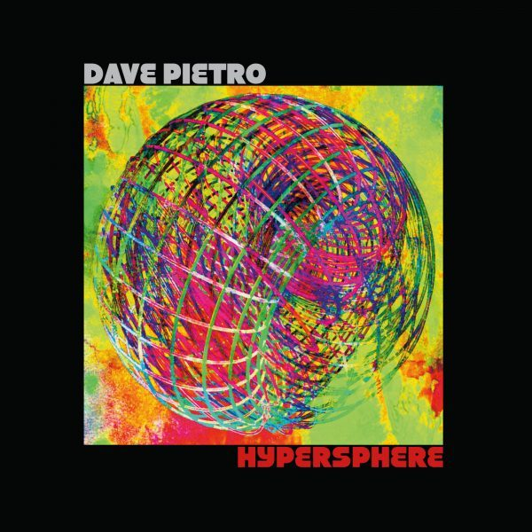 "REVIEW: Dave Pietro's ""Hypersphere"" – Jazz Magazine"