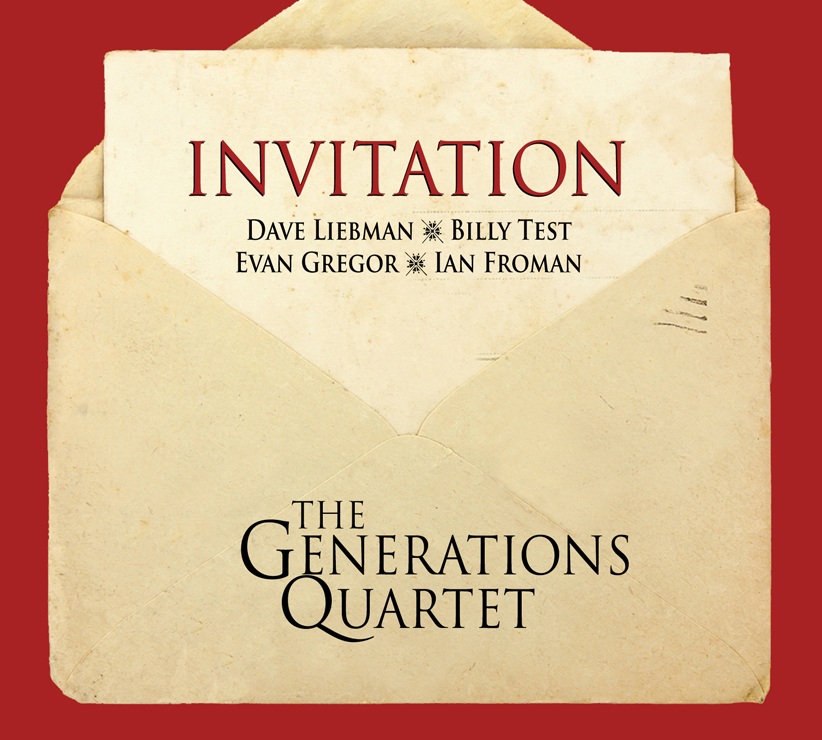 NEW RELEASE: Dave Liebman's Generations Quartet Presents INVITATION – out 10/23/2020
