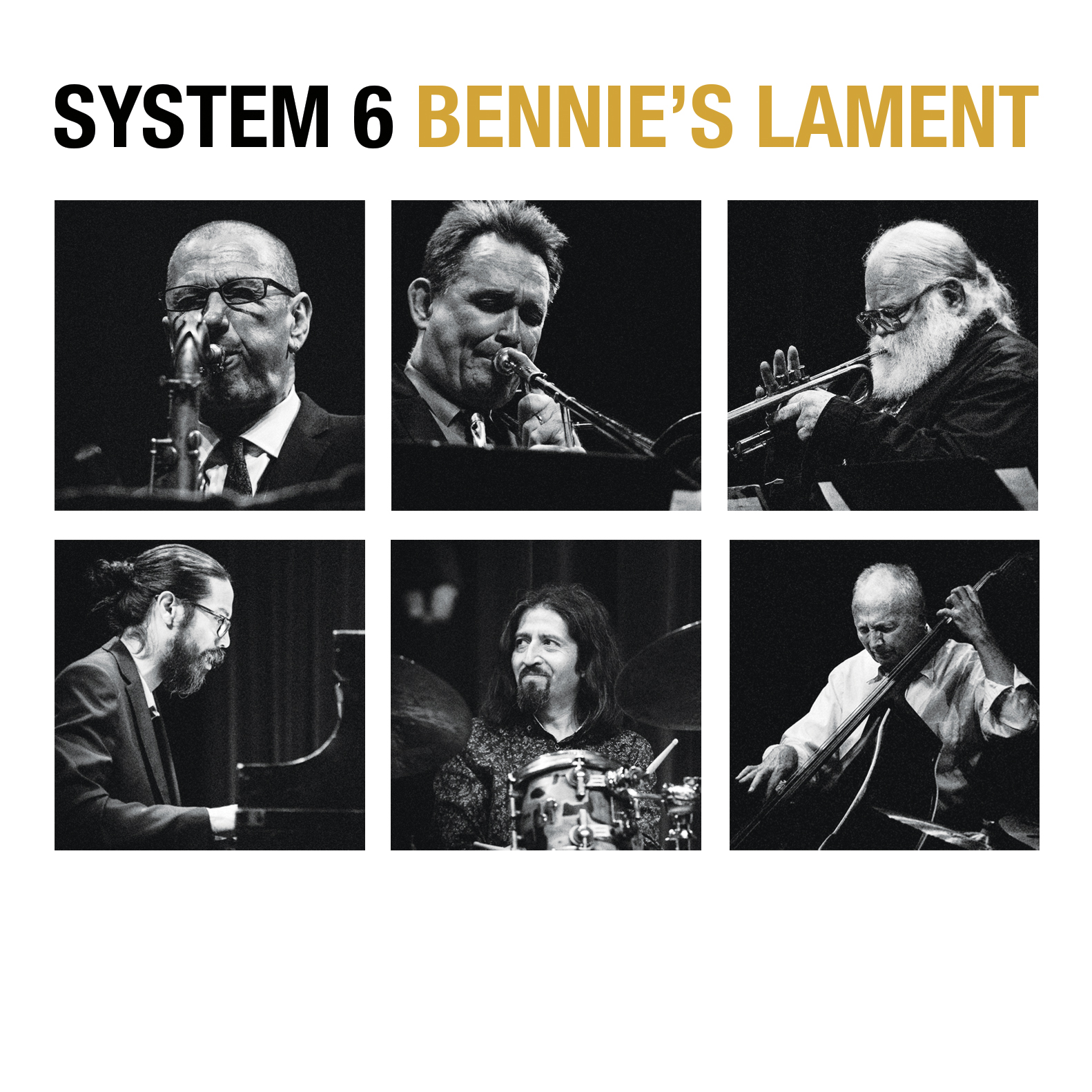 NEW RELEASE: Saxophonist Benn Clatworthy and System 6 to Release BENNIE'S LAMENT
