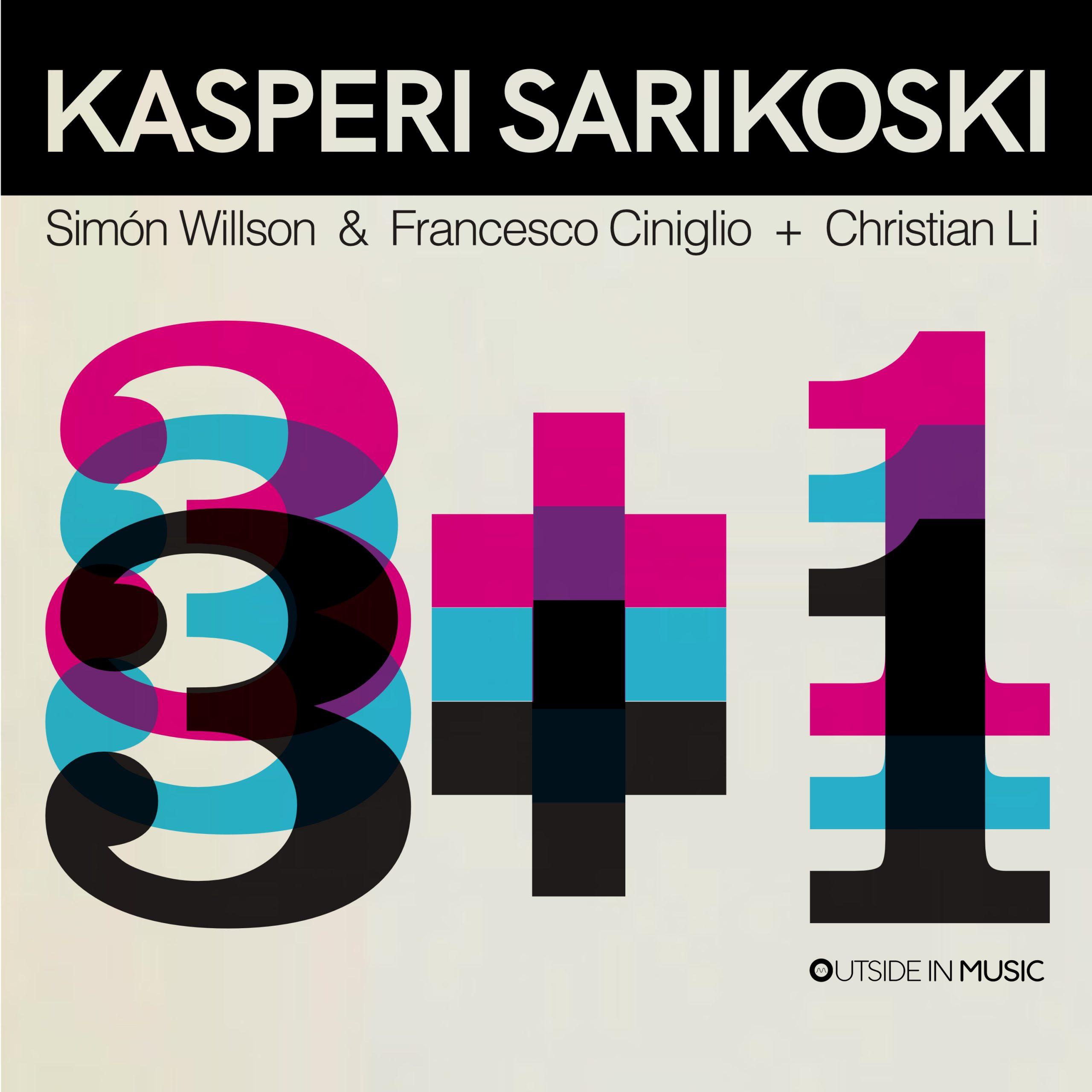 NEW RELEASE: Kasperi Sarikoski's 3 + 1 is out October 23, 2020 via Outside in Music
