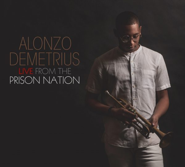 NEW RELEASE: Alonzo Demetrius and the Ego Present Live From The Prison Nation (October 16, Onyx Productions)