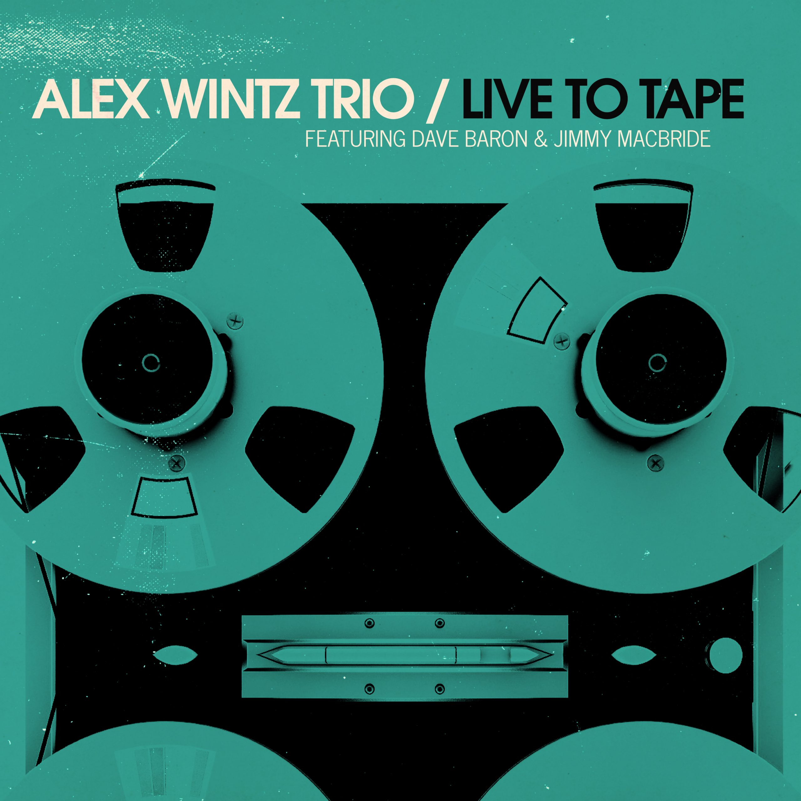 NEW RELEASE: Alex Wintz's LIVE TO TAPE out November 6th on Outside in Music