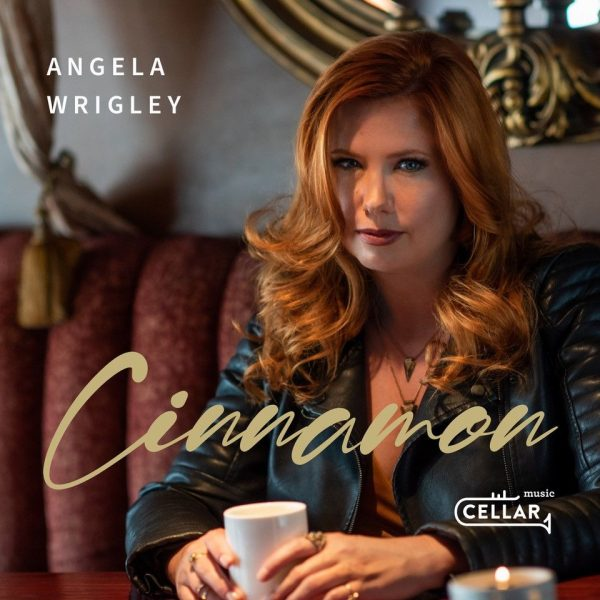 "NEW SINGLE: Angela Wrigley's ""Cinnamon"" – out 10/16 via Cellar Music Group"