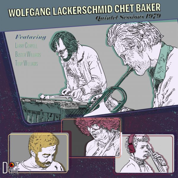 REVIEW: Wolfgang Lackerschmid/Chet Baker – Quintet Sessions 1979 – Bebop Spoken Here
