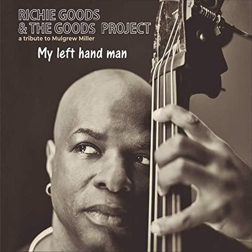 "REVIEW: Bassist Richie Goods' Latest Release ""My Left Hand Man"" — Kios"