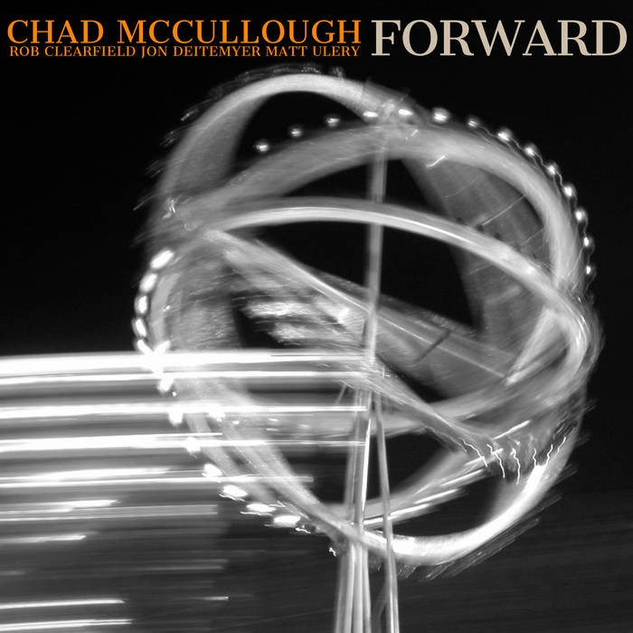 REVIEW: Chad McCullough's 'Forward' – All About Jazz