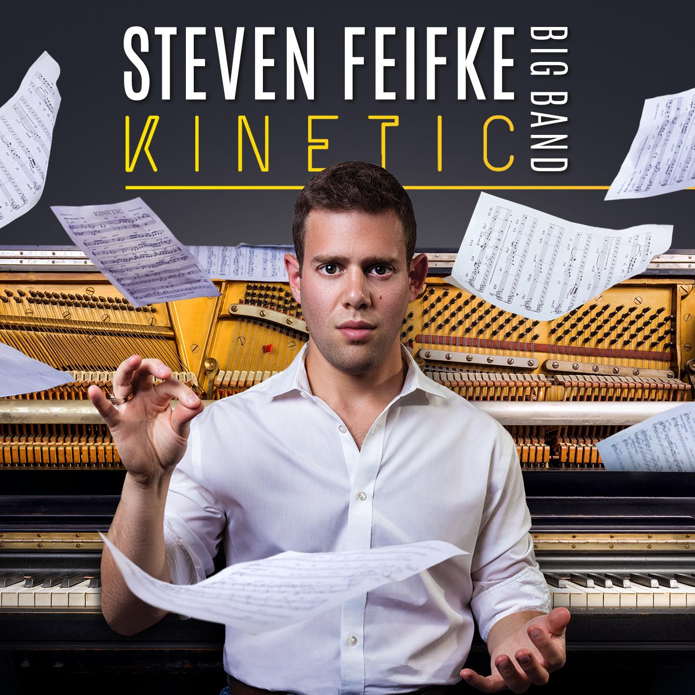 NEW RELEASE: Steven Feifke Big Band's KINETIC out April 9, 2021 via Outside in Music